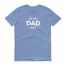 Load image into Gallery viewer, Mom In Progress Ok-est Dad T-Shirt