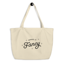 Load image into Gallery viewer, Make It Fancy Large Tote Bag