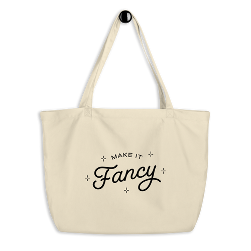 Make It Fancy Large Tote Bag