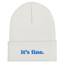 Load image into Gallery viewer, Kelsey Dangerous It's Fine Winter Beanie