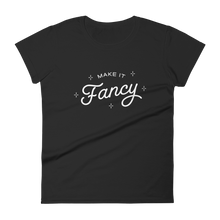 Load image into Gallery viewer, Make It Fancy Women's T-Shirt
