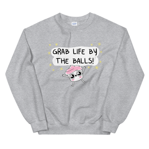 The Good Advice Cupcake Grab Life By The Balls Sweatshirt