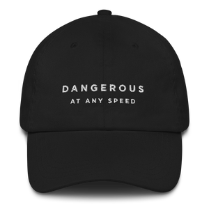 Kelsey Dangerous Dangerous At Any Speed Dad Hat