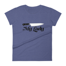 Load image into Gallery viewer, Make It Fancy My Lady Women's T-Shirt