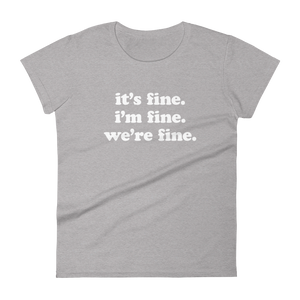 Kelsey Dangerous It's Fine Women's T-Shirt
