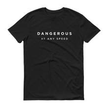 Load image into Gallery viewer, Kelsey Dangerous Dangerous At Any Speed T-Shirt