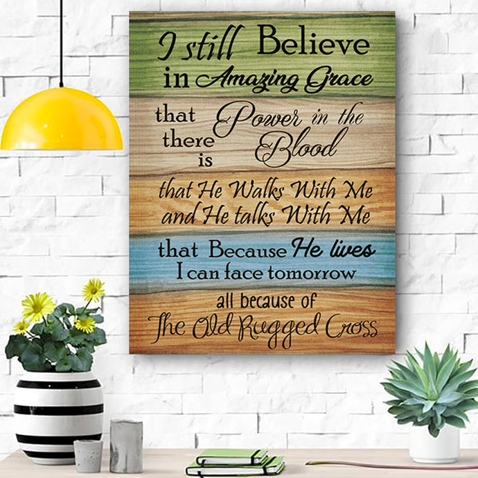 I Still Believe In Amazing Grace Canvas Prints Wall Art - Matte Canvas