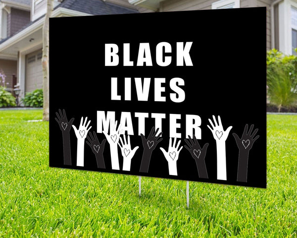 Custom Yard Sign Black Lives Matter Sign Yard Sign