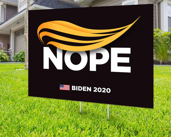 Custom Yard Sign Trump No Sign, Trump Nope Sign, Biden 2020 Yard Sign