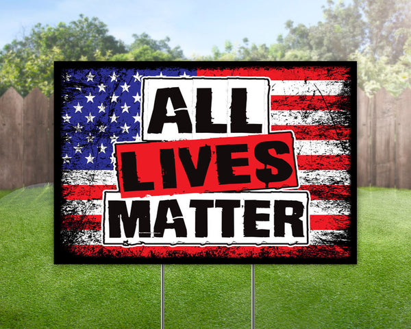 Custom Yard Sign All Lives Matter Yard Sign
