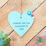 Friends Are The Sunshine Of Life - Heart