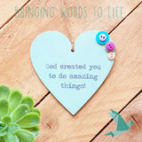 God Created You To Do Amazing Things! - Heart