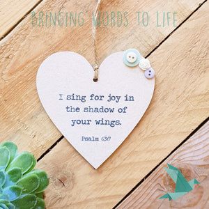 Psalm 63:7 I Sing For Joy In The Shadow Of Your Wings - Heart