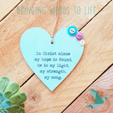 In Christ Alone My Hope Is Found, He Is My Light, My Strength, My Song - Heart
