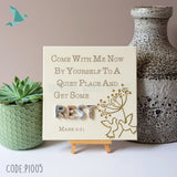 Mark 6:31 REST Come With Me Now By Yourself To A Quiet Place
