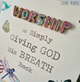 WORSHIP Is Simply Giving God His Breath Back
