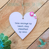 Take Courage My Heart, Stay Steadfast My Soul - Heart