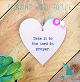 Take It To The Lord In Prayer - Heart
