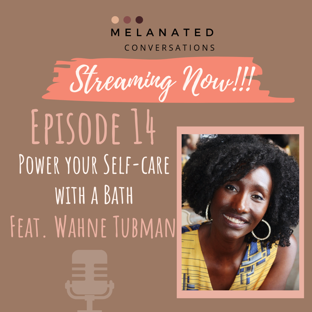 Power Your Self-Care with a Bath feat. Soul Balm Sisters creator Wahne Tubman