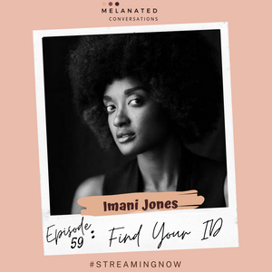 Episode 59: Finding Your ID-- A Conversation with Imani Jones