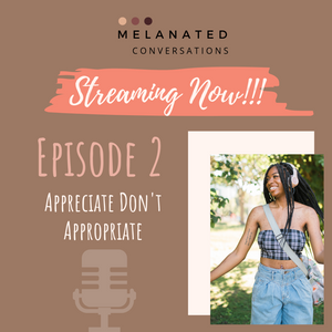 Episode 2: Appreciate Don't Appropriate