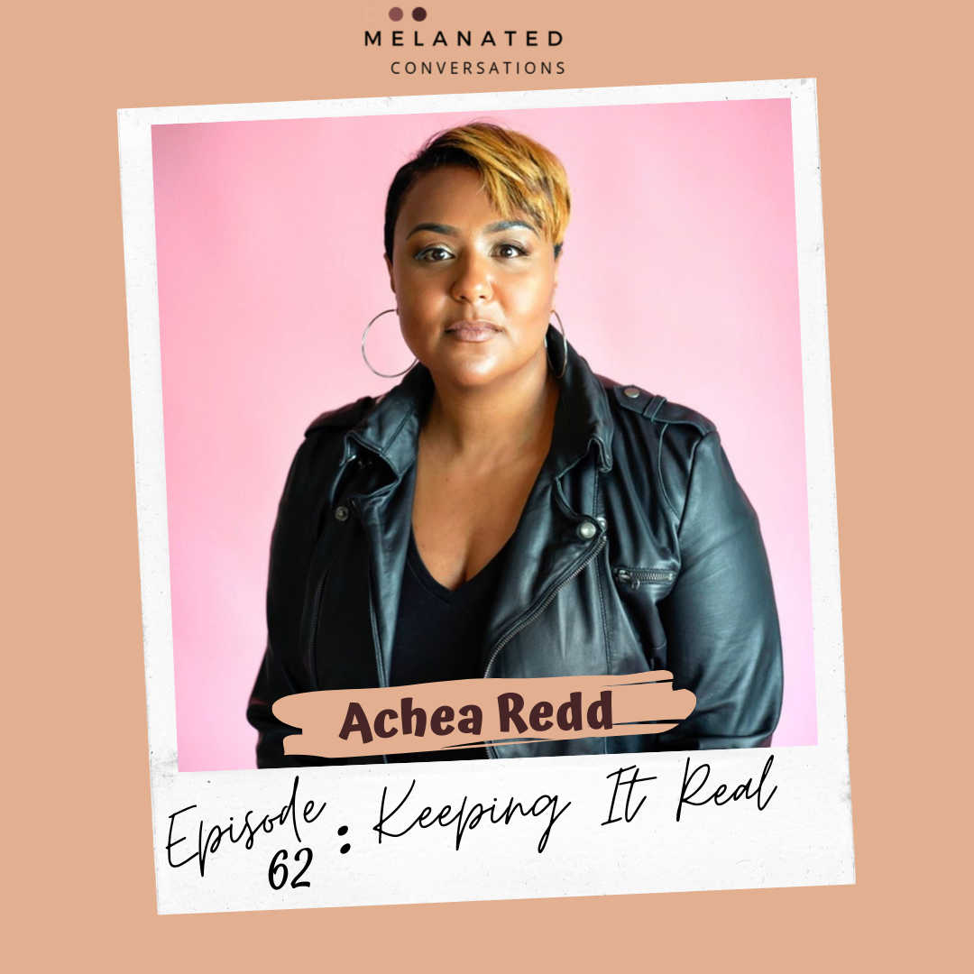 Episode 62: Keeping It Real-- A Conversation with Achea Redd