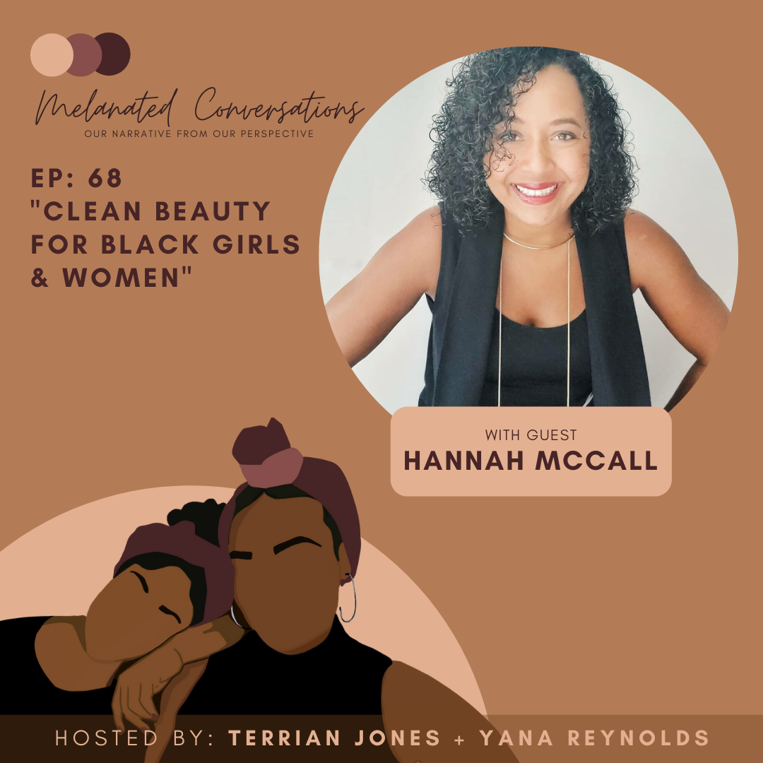 Episode 68: Clean Beauty for Black Girls and Women with Hannah McCall