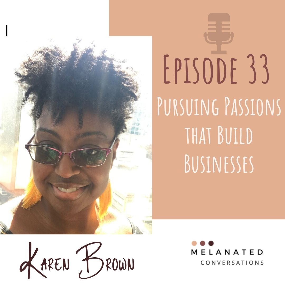 Episode 33: Pursuing Passions that Build Businesses: A Conversation with Karen Brown