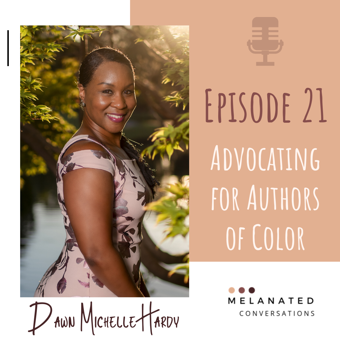Episode 21: Advocating for Authors of Color: A Conversation with the Literary Lobbyist -- Dawn Michelle Hardy