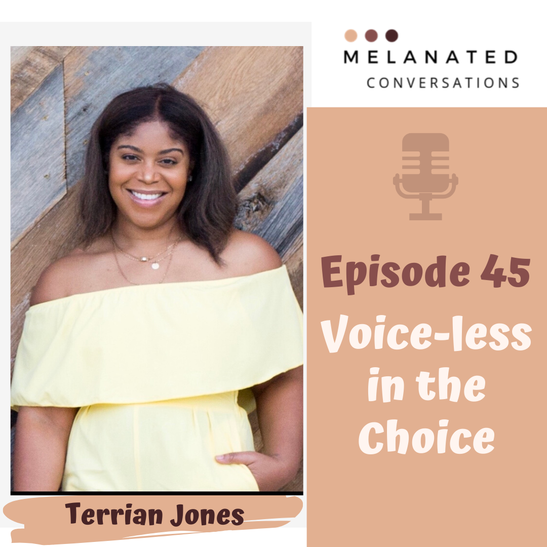 Episode 45: Voice-less in the Choice: A Conversation with Terrian Jones