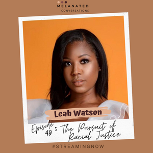 Episode 49: The Pursuit of Racial Justice: A Conversation with Leah Watson