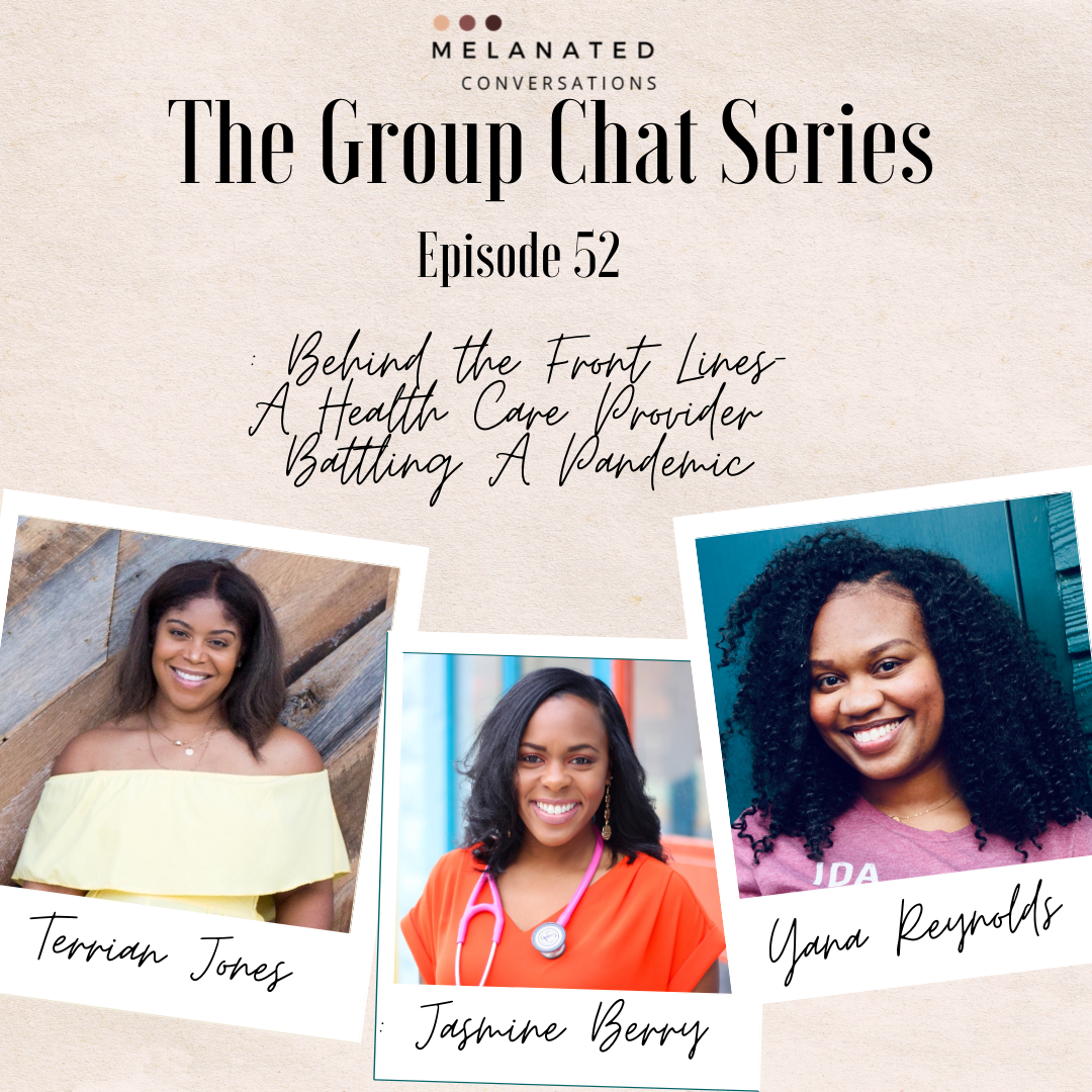 Episode 52: The Group Chat Series: Behind the Front lines - A Healthcare Provider Battling a Pandemic with Jasmine Berry