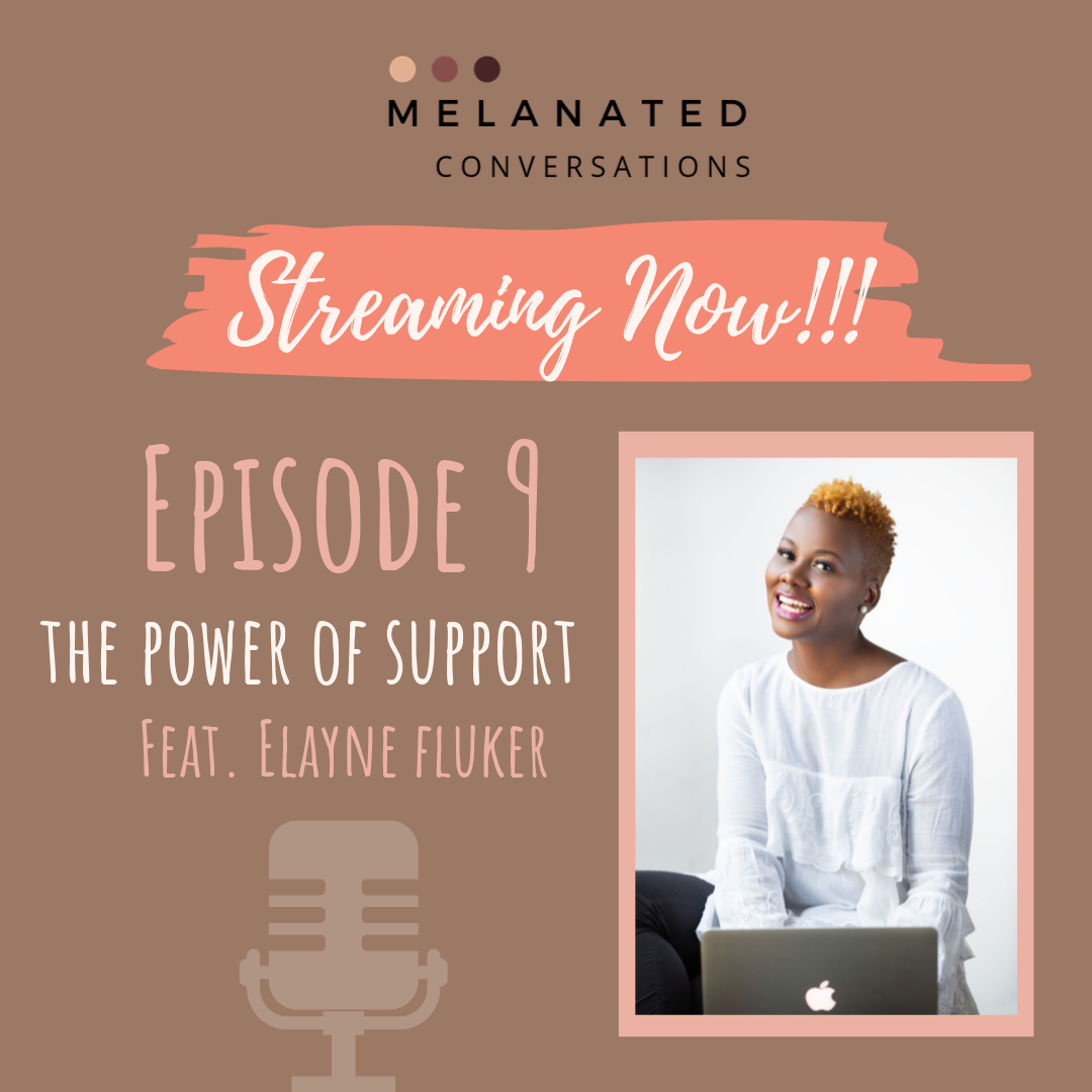 Episode 9: Understanding the Power of Support with Support is Sexy Founder - Elayne Fluker