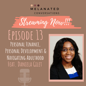Episode 13: Personal Finance, Personal Development, & Navigating Adulthood with Daniela Gilet of The Lotus Circle Podcast