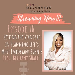 Episode 16: Setting the Standard in Planning Life's Most Important Events with Brittany Sharp CEO of the Sharp Standard