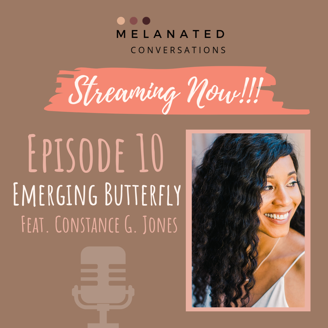 Episode 10: Emerging Butterfly: Surviving the heartbreak of infertility, depression, and bad relationships ft. Constance G. Jones