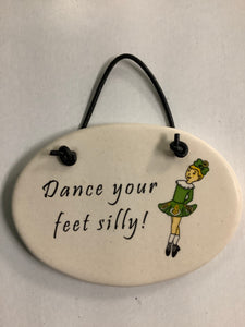 Dance your silly feet small plaque