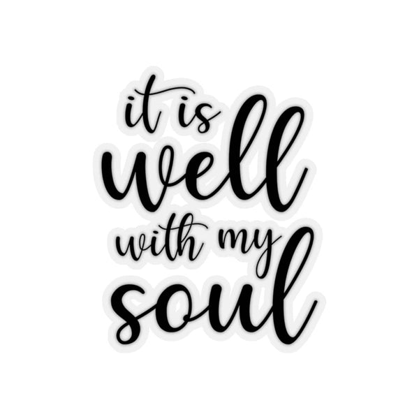 It Is Well With My Soul Kiss-Cut Sticker - Alively
