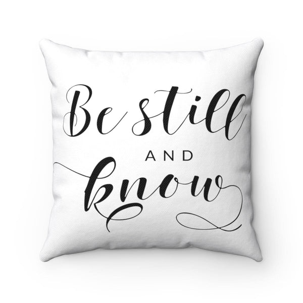 Be Still and Know Square Pillow - Alively