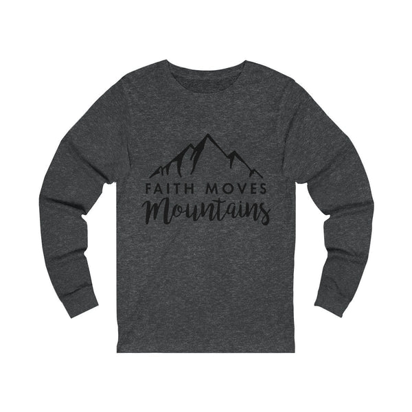 Faith Moves Mountains Unisex Long Sleeve Tee - Alively