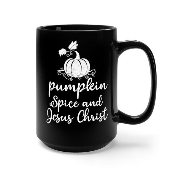 Pumpkin Spice & Jesus Christ Black Mug 15oz - Alively