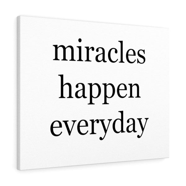 Miracles Happen Everyday Canvas - Alively