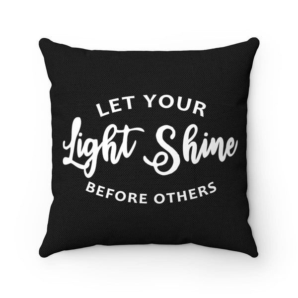 Let Your Light Shine Black Spun Polyester Square Pillow - Alively
