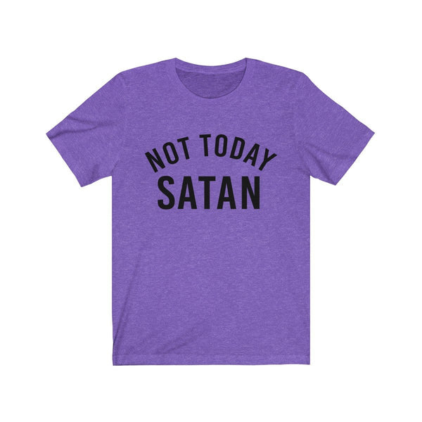 Not Today Satan Unisex Short Sleeve Tee - Alively