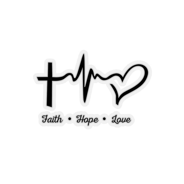 Faith, Hope, and Love Kiss-Cut Sticker - Alively