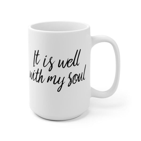 It Is Well With My Soul White Ceramic Mug - Alively