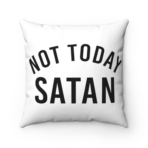 Not Today Satan Square Pillow - Alively