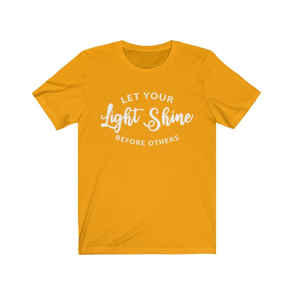 Let Your Light Shine Unisex Short Sleeve Tee - Alively