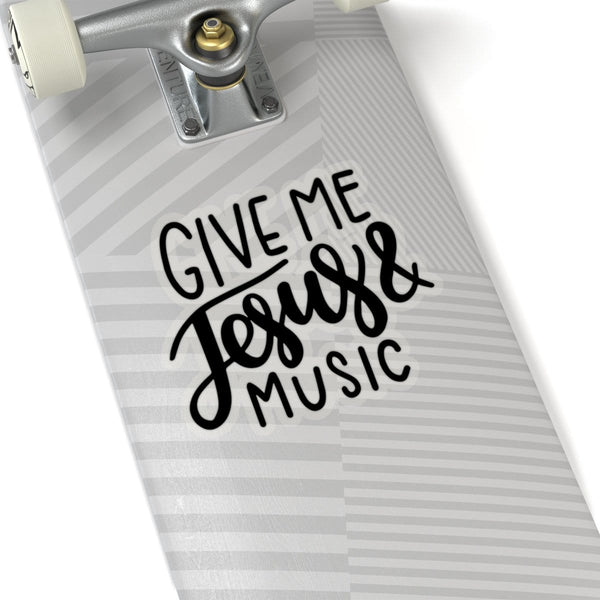 Give Me Jesus & Music Kiss-Cut Sticker - Alively