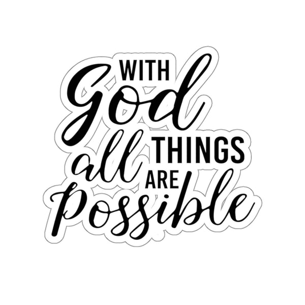 With God All Things Are Possible Kiss-Cut Sticker - Alively